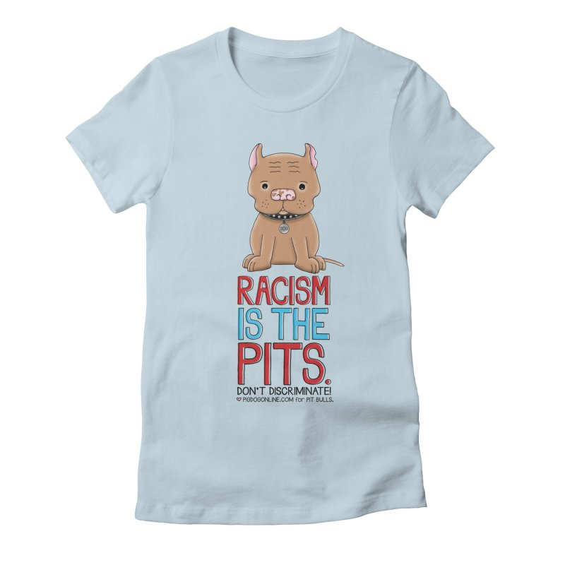 The Pits Women's T-Shirt by Pigdog