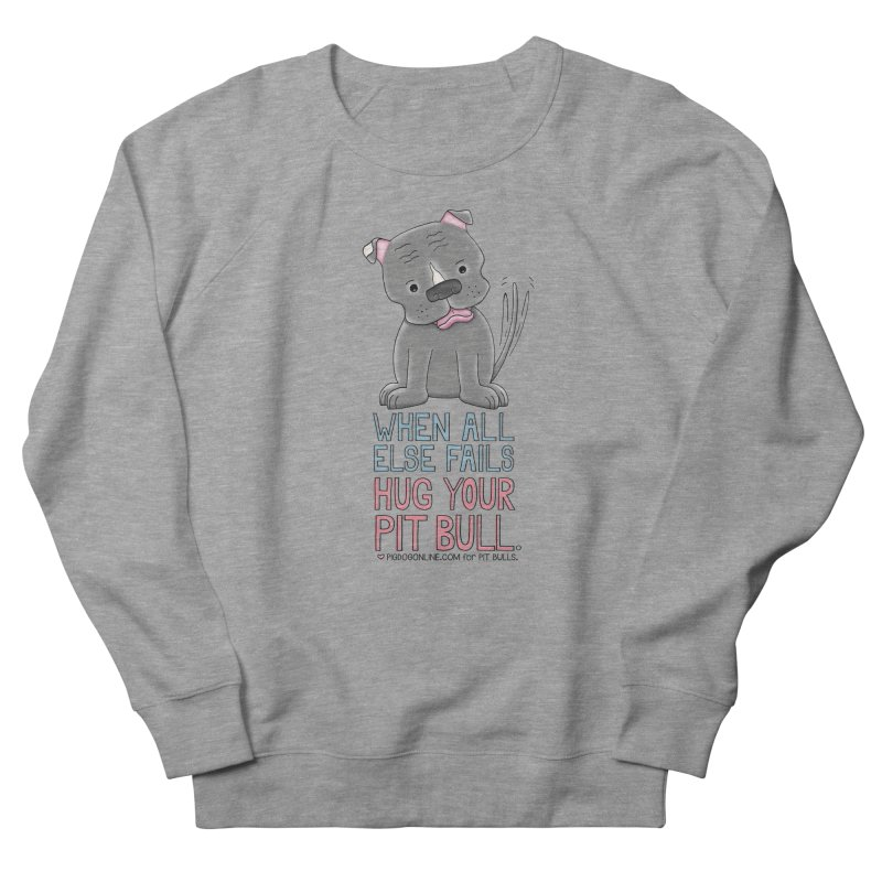 When All Else Fails Women's French Terry Sweatshirt by Pigdog