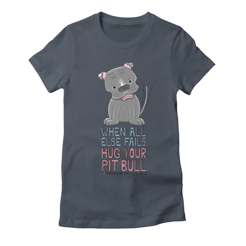 When All Else Fails Women's T-Shirt by Pigdog