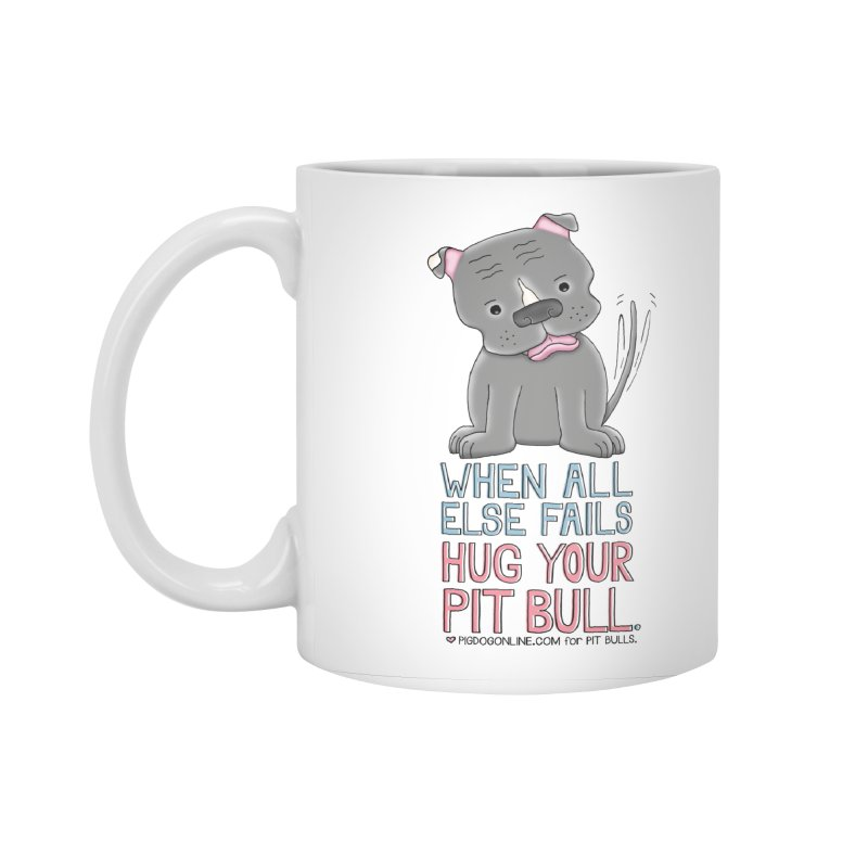 When All Else Fails Accessories Standard Mug by Pigdog