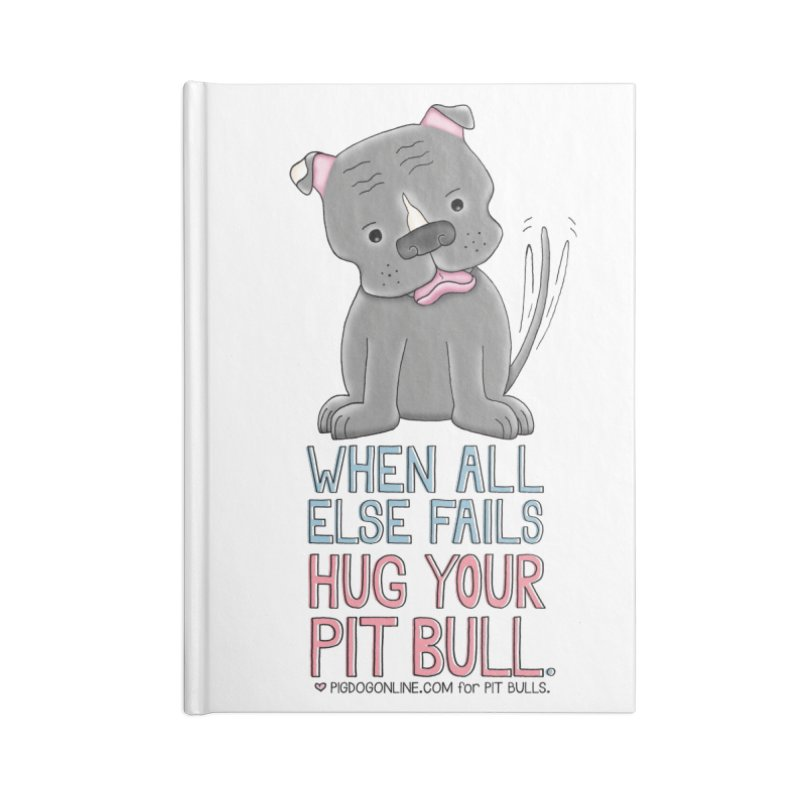 When All Else Fails Accessories Lined Journal Notebook by Pigdog