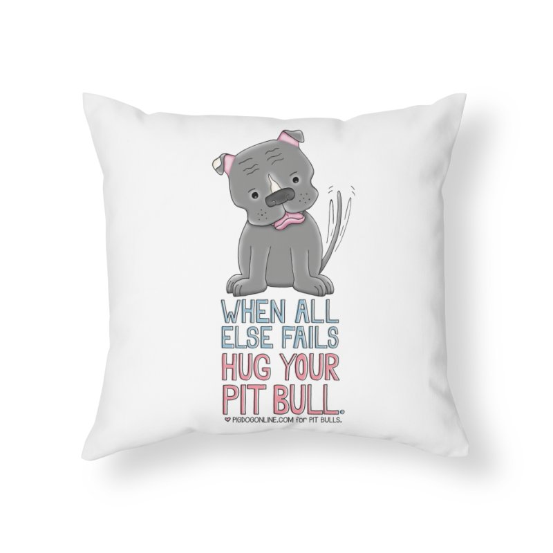When All Else Fails Home Throw Pillow by Pigdog