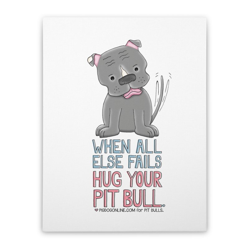 When All Else Fails Home Stretched Canvas by Pigdog