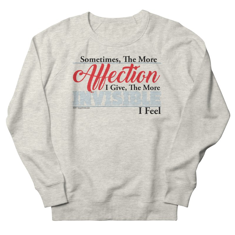 Invisible Affection Women's French Terry Sweatshirt by Pigment Studios Merch