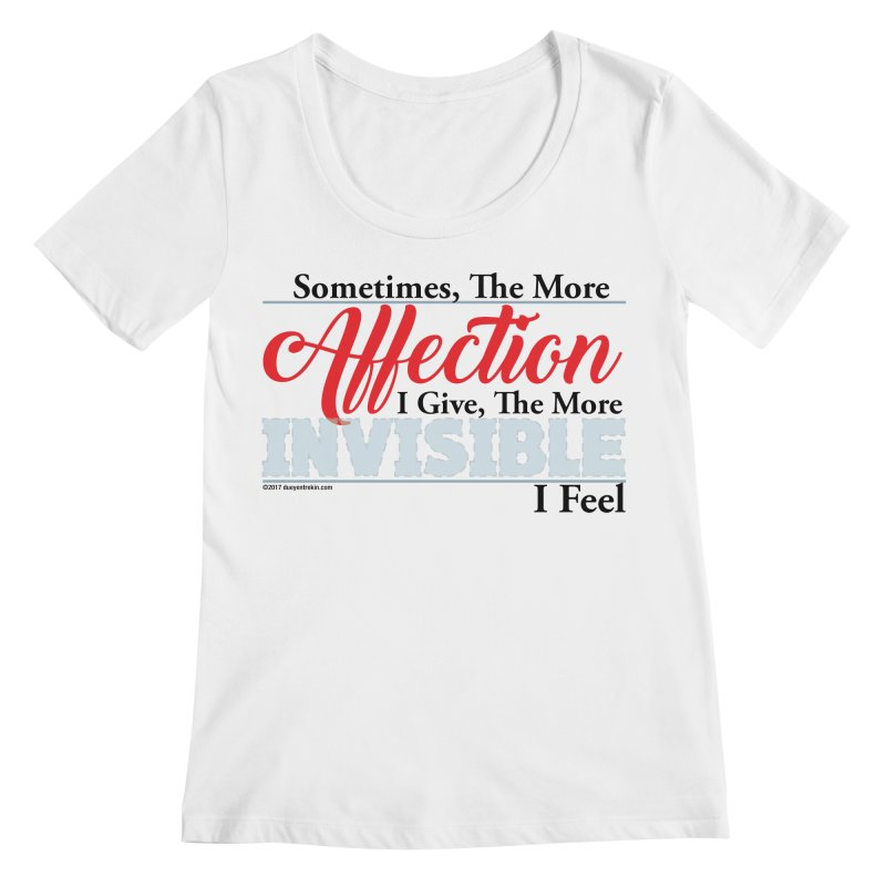 Invisible Affection Women's Regular Scoop Neck by Pigment Studios Merch