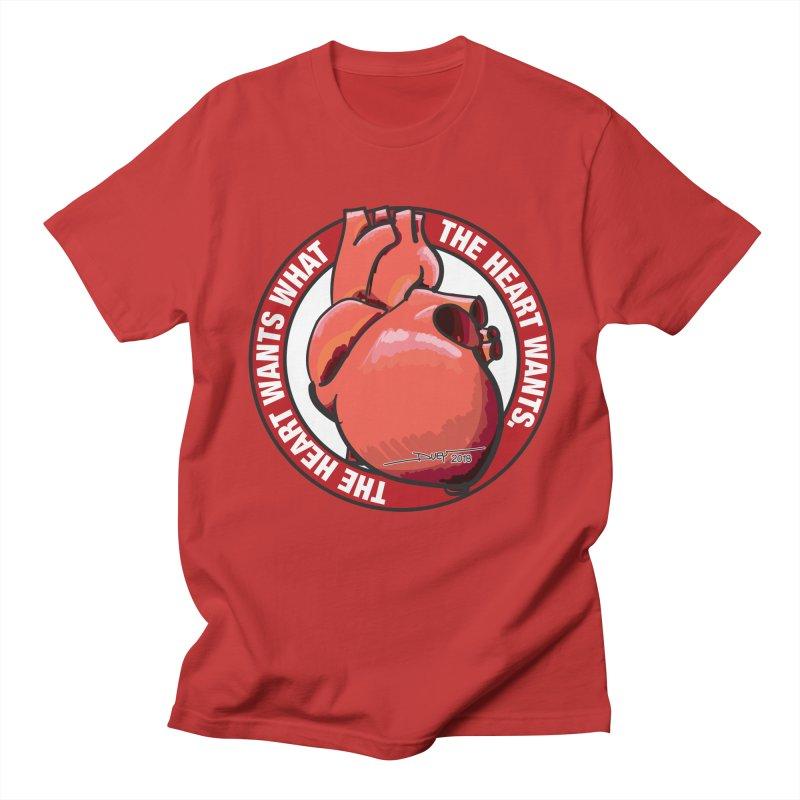 The Heart Wants... Women's Unisex T-Shirt by Pigment Studios Merch