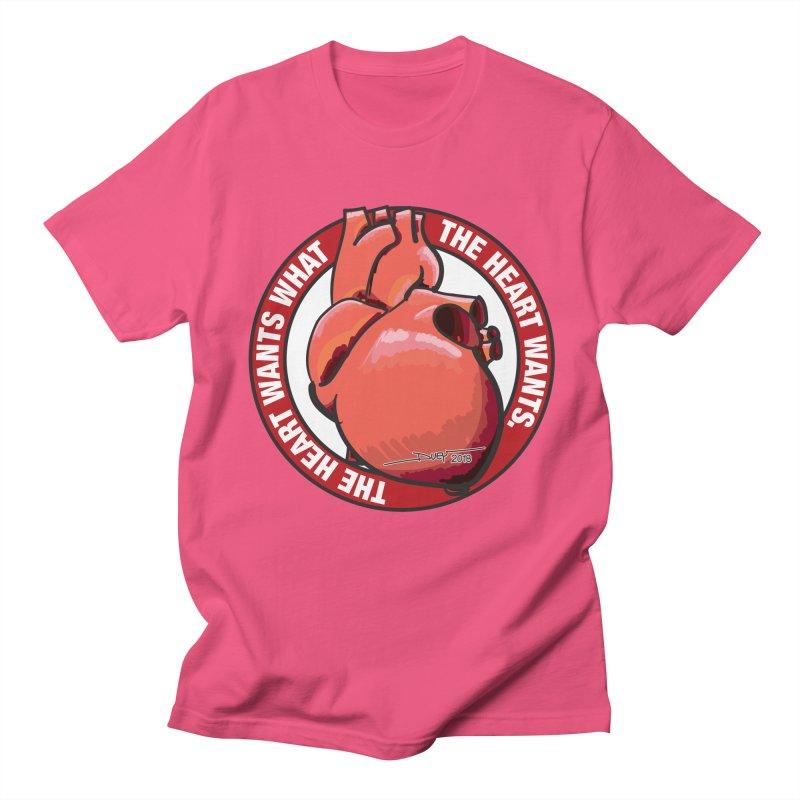 The Heart Wants... Women's Regular Unisex T-Shirt by Pigment Studios Merch
