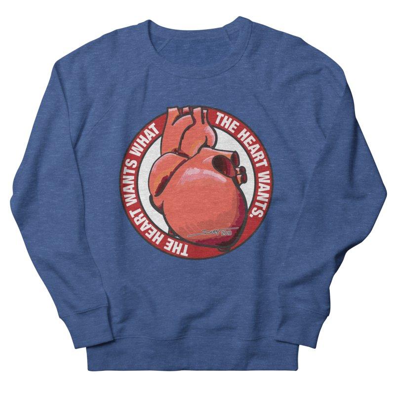 The Heart Wants... Women's French Terry Sweatshirt by Pigment Studios Merch