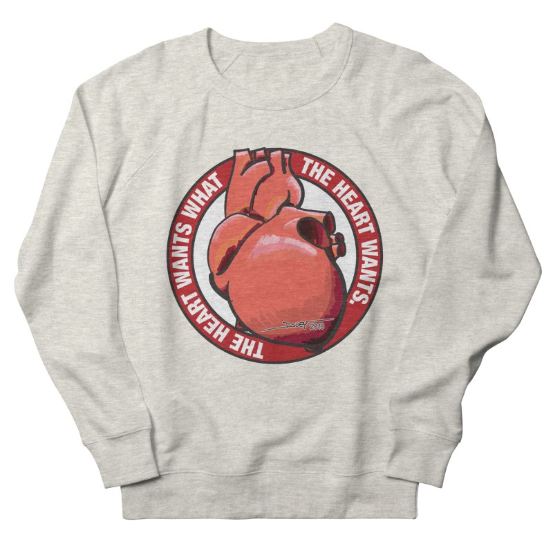 The Heart Wants... Women's French Terry Sweatshirt by Pigment Studios Merch