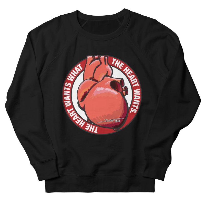 The Heart Wants... Men's French Terry Sweatshirt by Pigment Studios Merch