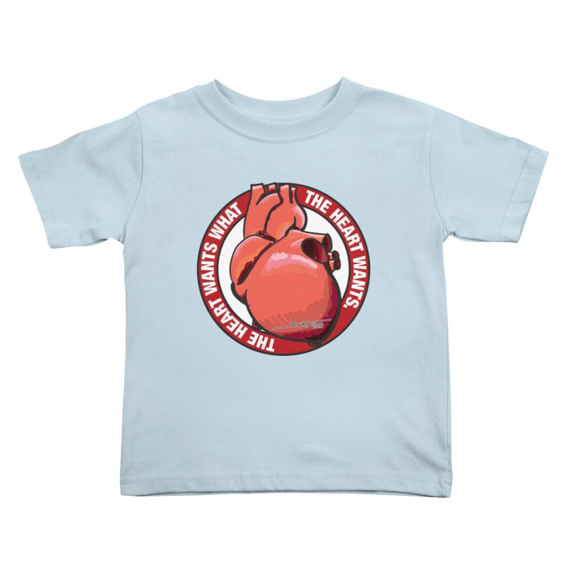 The Heart Wants... Kids Toddler T-Shirt by Pigment Studios Merch