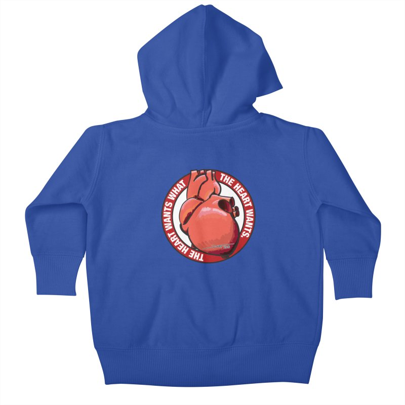 The Heart Wants... Kids Baby Zip-Up Hoody by Pigment Studios Merch