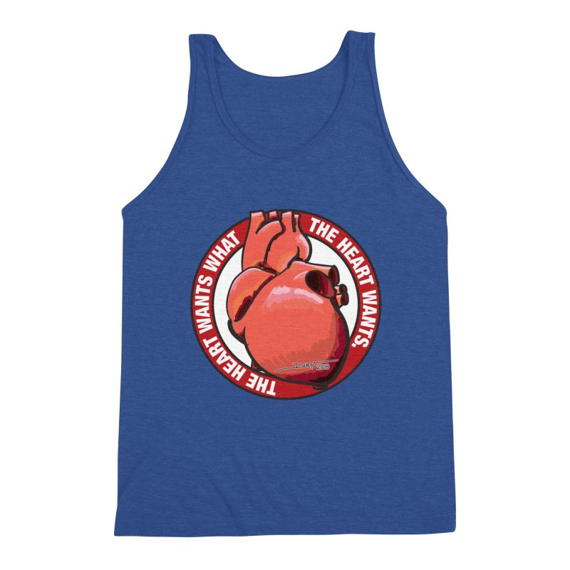The Heart Wants... Men's Triblend Tank by Pigment Studios Merch