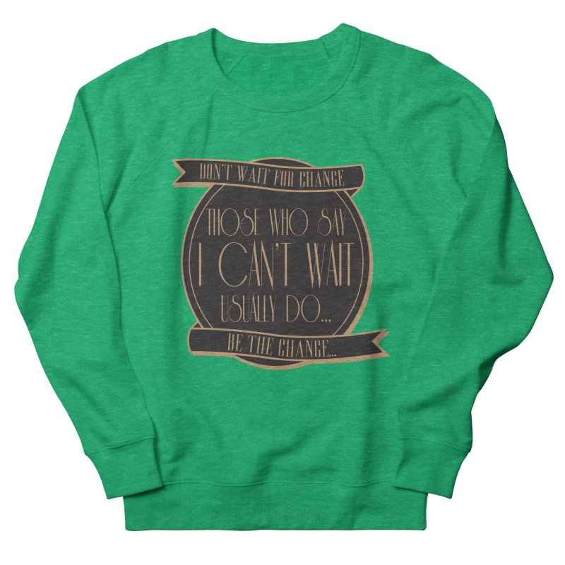 Those Who Say I Can't Wait... Women's Sweatshirt by Pigment Studios Merch