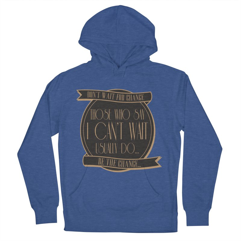 Those Who Say I Can't Wait... Men's French Terry Pullover Hoody by Pigment Studios Merch