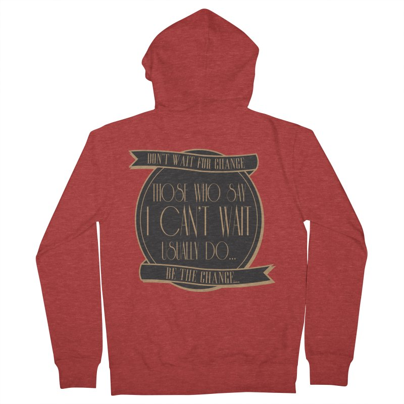 Those Who Say I Can't Wait... Men's French Terry Zip-Up Hoody by Pigment Studios Merch