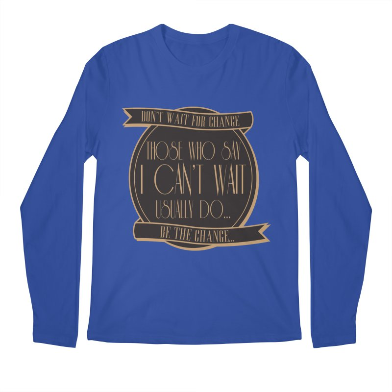 Those Who Say I Can't Wait... Men's Regular Longsleeve T-Shirt by Pigment Studios Merch