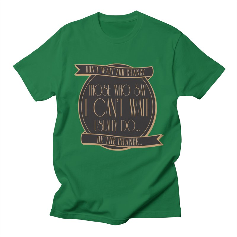 Those Who Say I Can't Wait... Women's Regular Unisex T-Shirt by Pigment Studios Merch