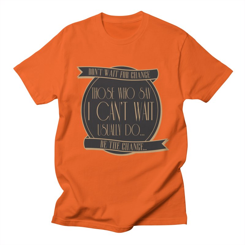 Those Who Say I Can't Wait... Men's Regular T-Shirt by Pigment Studios Merch