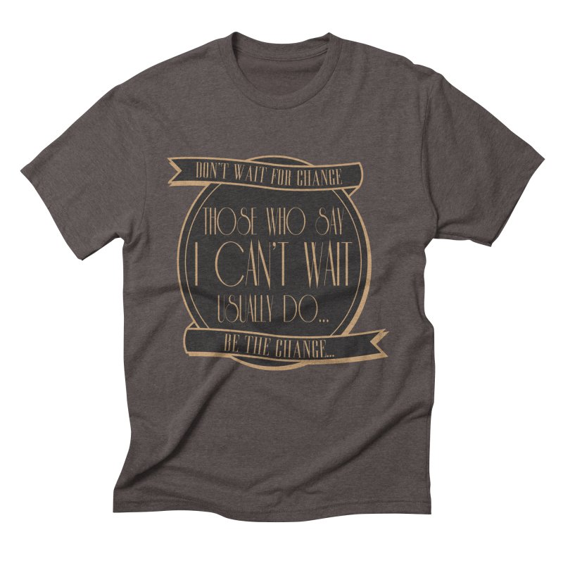 Those Who Say I Can't Wait... Men's Triblend T-Shirt by Pigment Studios Merch