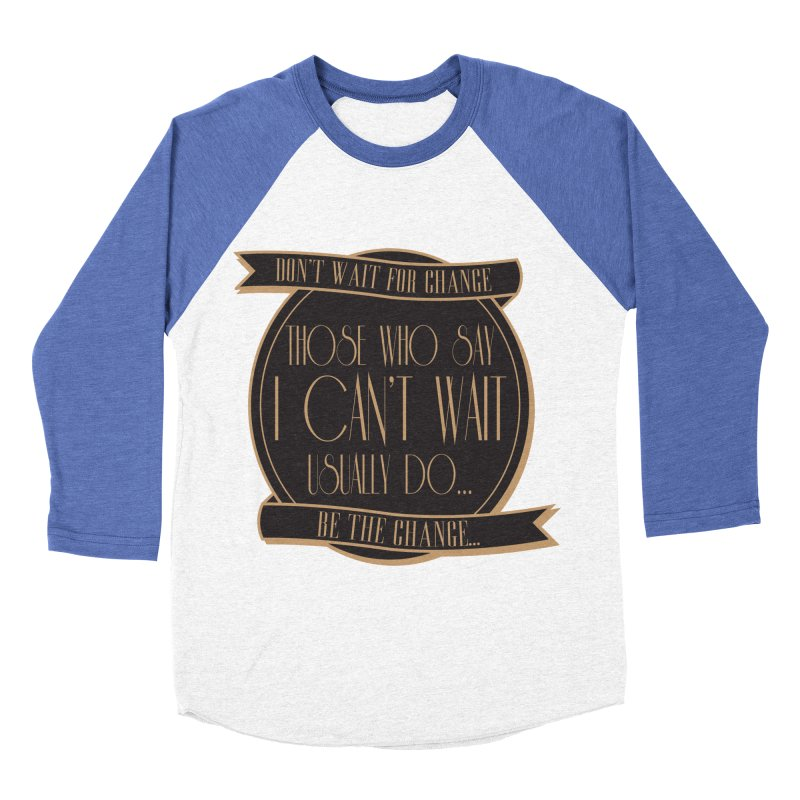 Those Who Say I Can't Wait... Women's Baseball Triblend Longsleeve T-Shirt by Pigment Studios Merch