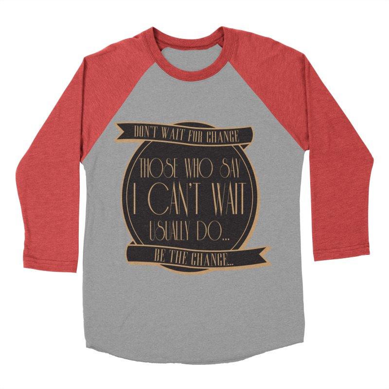 Those Who Say I Can't Wait... Women's Baseball Triblend Longsleeve T-Shirt by Pigment Studios Merch