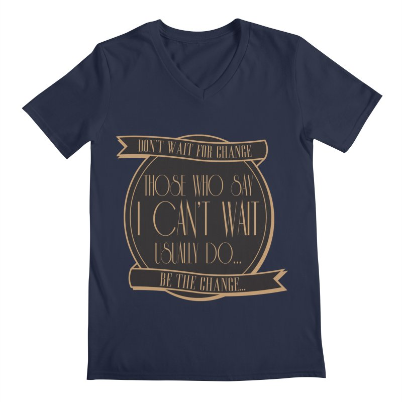 Those Who Say I Can't Wait... Men's V-Neck by Pigment Studios Merch