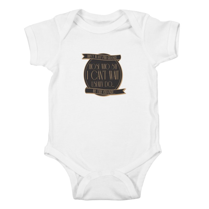 Those Who Say I Can't Wait... Kids Baby Bodysuit by Pigment Studios Merch