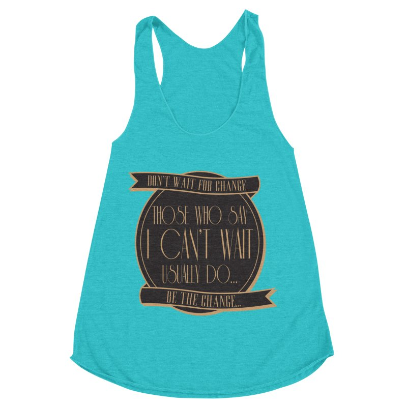 Those Who Say I Can't Wait... Women's Racerback Triblend Tank by Pigment Studios Merch
