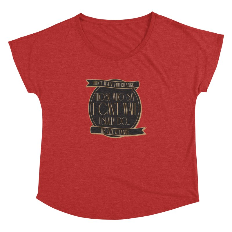 Those Who Say I Can't Wait... Women's Dolman Scoop Neck by Pigment Studios Merch