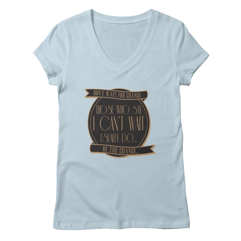 Those Who Say I Can't Wait... Women's Regular V-Neck by Pigment Studios Merch