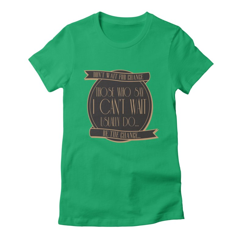 Those Who Say I Can't Wait... Women's Fitted T-Shirt by Pigment Studios Merch