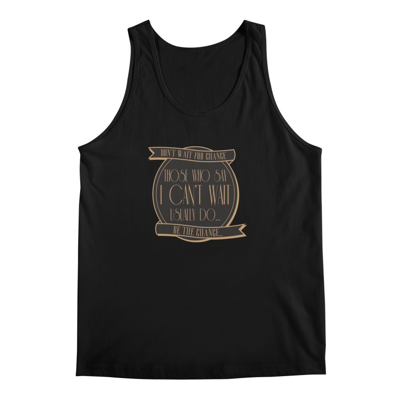 Those Who Say I Can't Wait... Men's Tank by Pigment Studios Merch