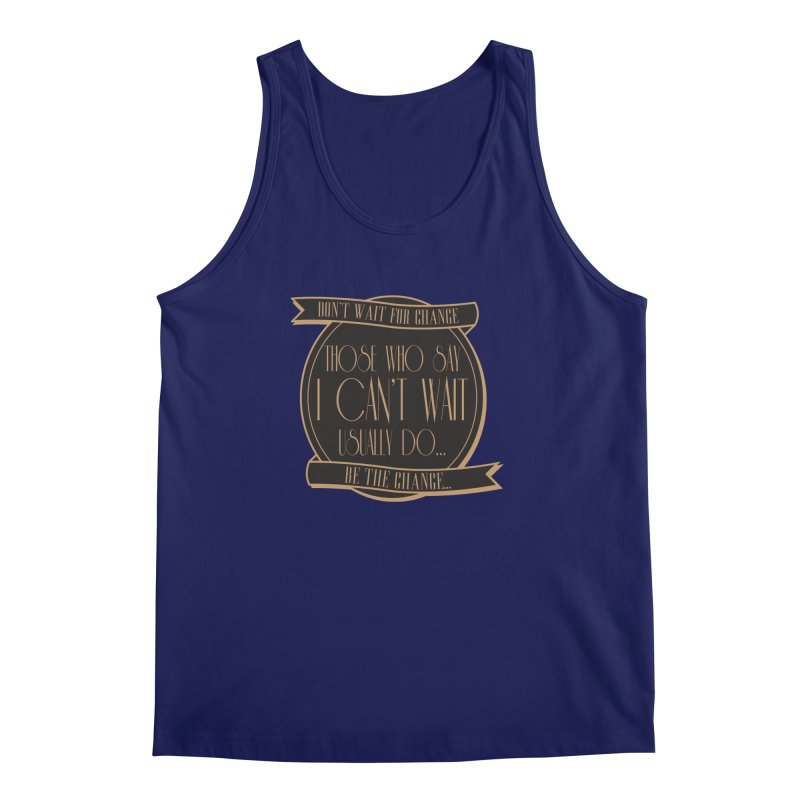 Those Who Say I Can't Wait... Men's Regular Tank by Pigment Studios Merch