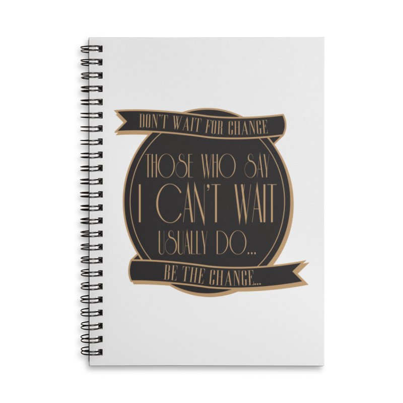 Those Who Say I Can't Wait... Accessories Lined Spiral Notebook by Pigment Studios Merch