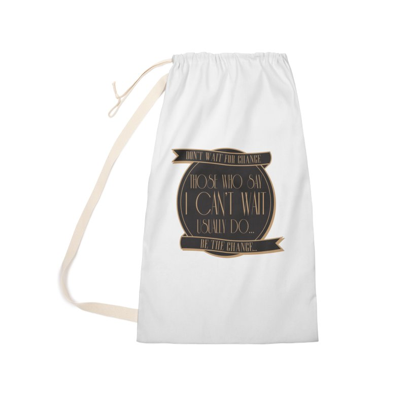 Those Who Say I Can't Wait... Accessories Laundry Bag Bag by Pigment Studios Merch