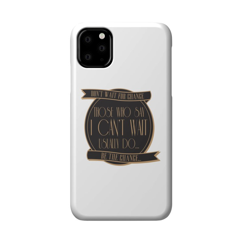 Those Who Say I Can't Wait... Accessories Phone Case by Pigment Studios Merch