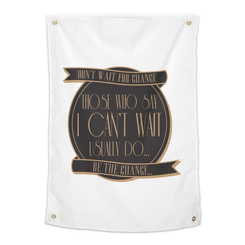Those Who Say I Can't Wait... Home Tapestry by Pigment Studios Merch