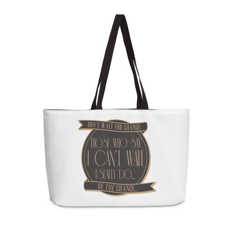 Those Who Say I Can't Wait... Accessories Weekender Bag Bag by Pigment Studios Merch