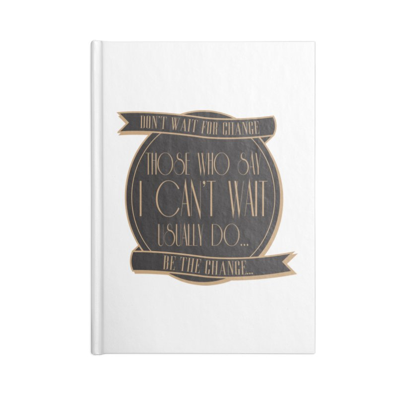 Those Who Say I Can't Wait... Accessories Blank Journal Notebook by Pigment Studios Merch