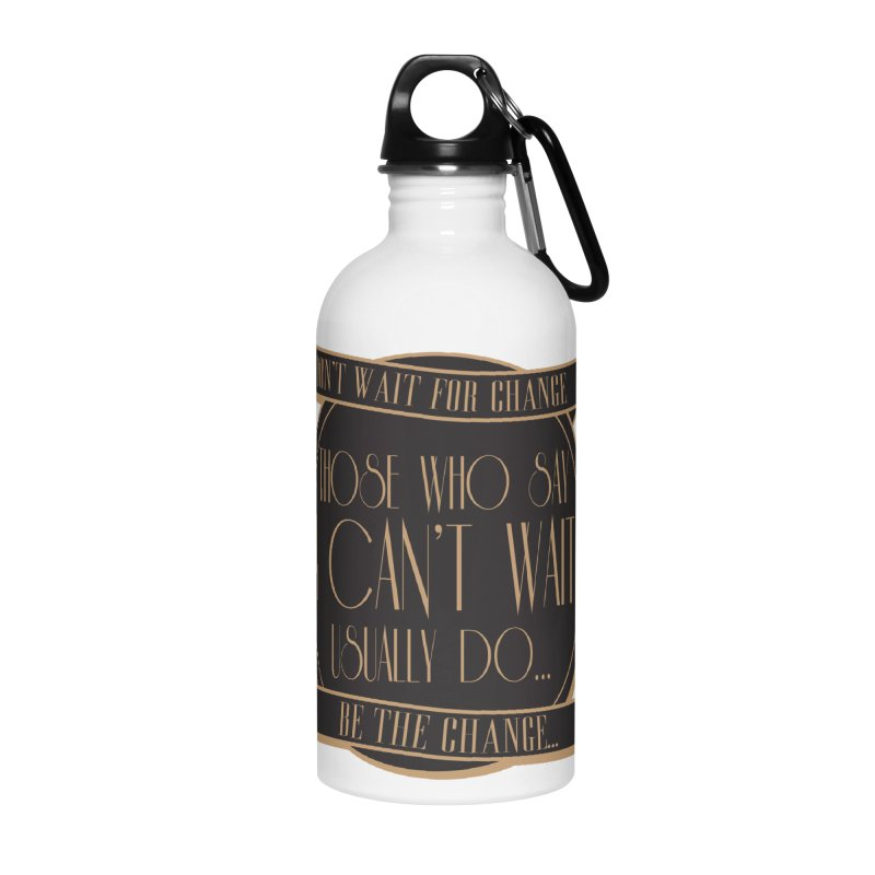 Those Who Say I Can't Wait... Accessories Water Bottle by Pigment Studios Merch