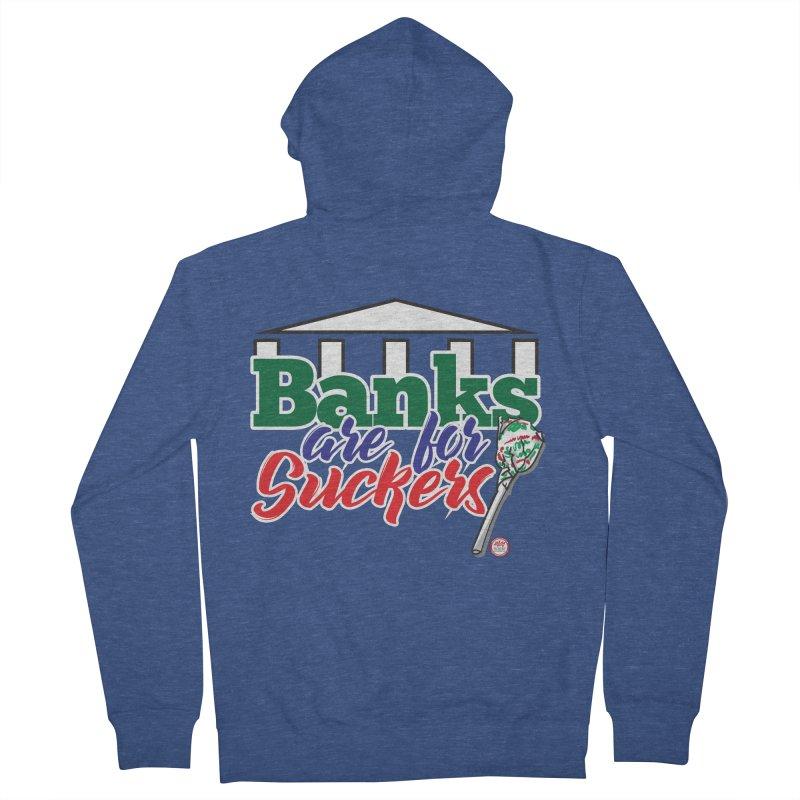 Banks are for Suckers. Men's Zip-Up Hoody by Pigment Studios Merch