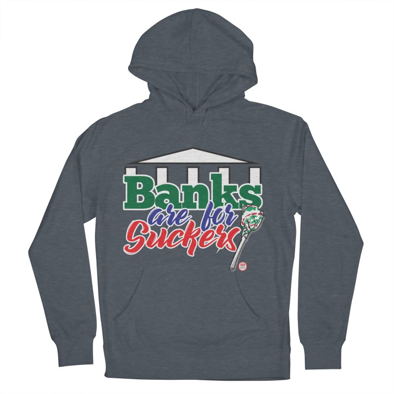 Banks are for Suckers. Women's Pullover Hoody by Pigment Studios Merch