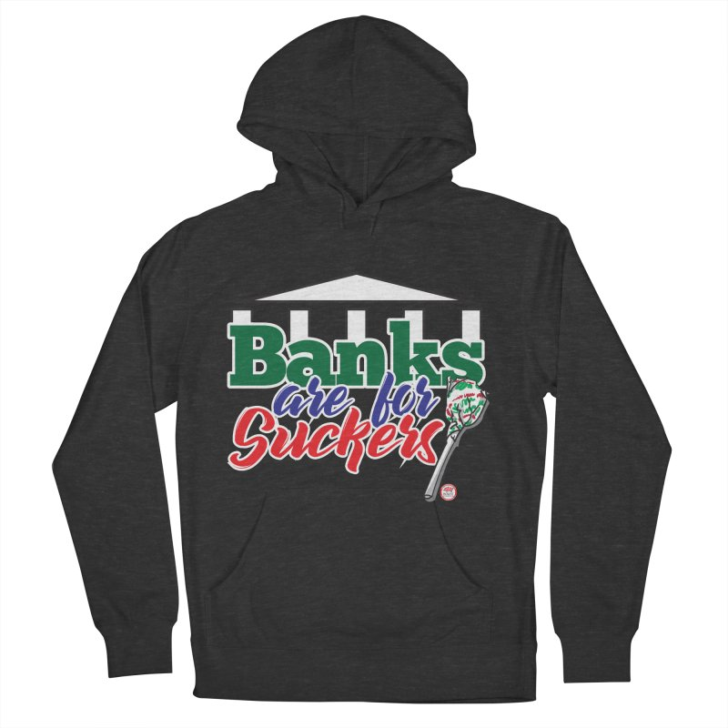 Banks are for Suckers. Men's Pullover Hoody by Pigment Studios Merch