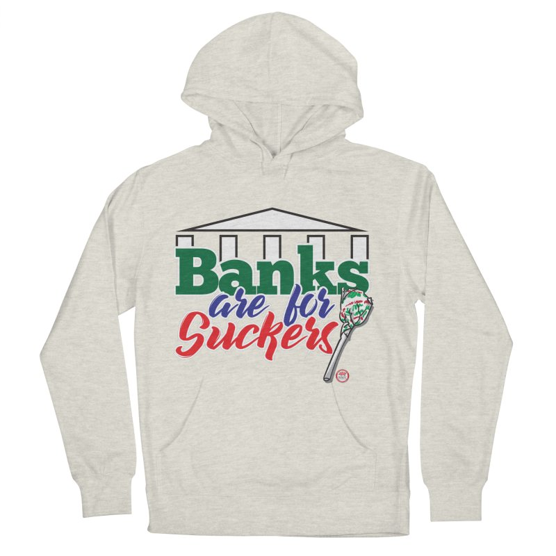 Banks are for Suckers. Men's French Terry Pullover Hoody by Pigment Studios Merch