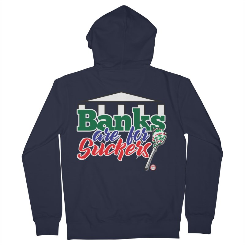 Banks are for Suckers. Men's French Terry Zip-Up Hoody by Pigment Studios Merch
