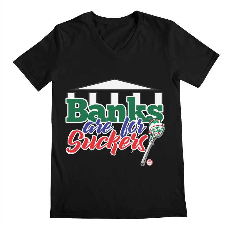Banks are for Suckers. Men's Regular V-Neck by Pigment Studios Merch