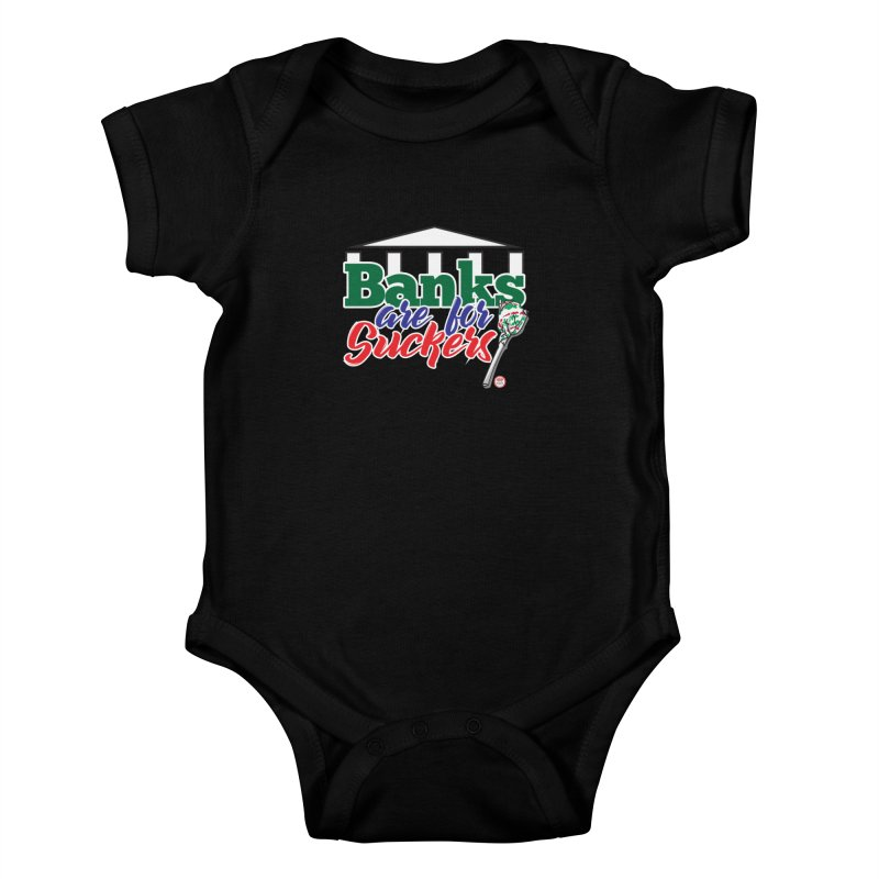 Banks are for Suckers. Kids Baby Bodysuit by Pigment Studios Merch