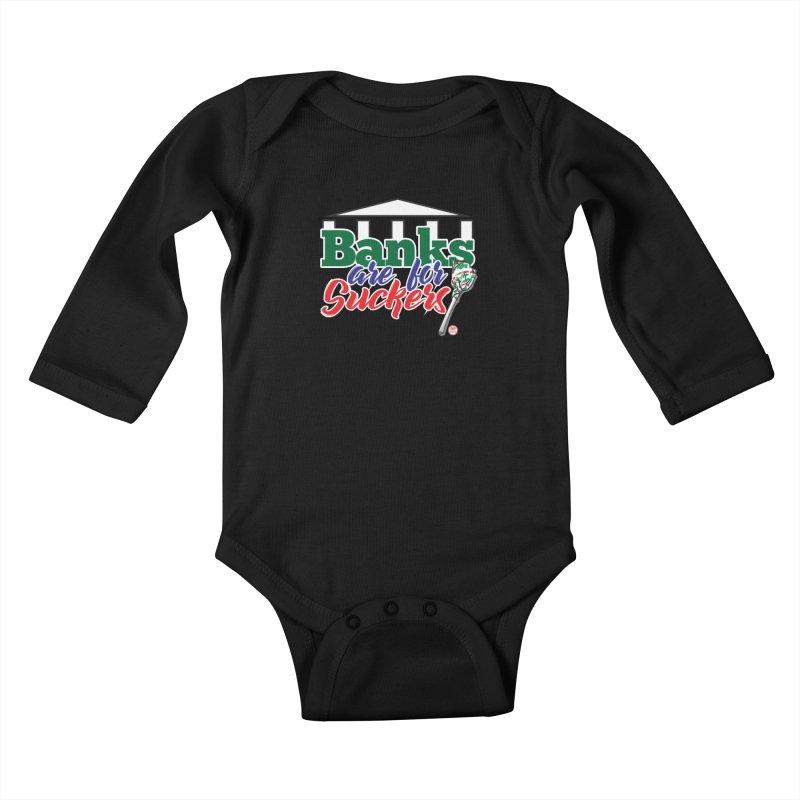 Banks are for Suckers. Kids Baby Longsleeve Bodysuit by Pigment Studios Merch