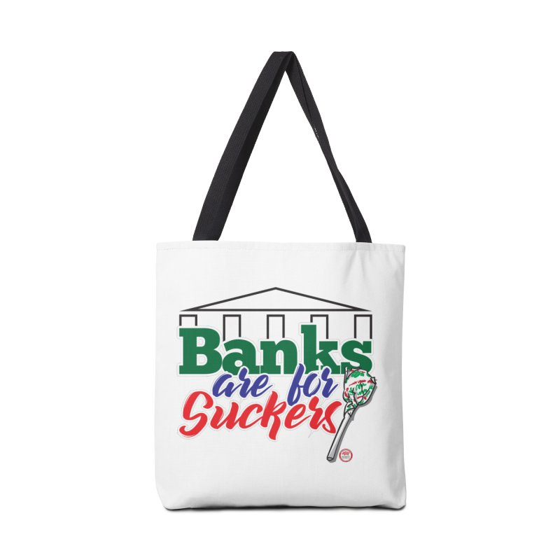 Banks are for Suckers. Accessories Tote Bag Bag by Pigment Studios Merch
